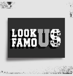 look famous t-shirt print minimal design for vector image