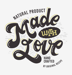 Made with love artistic hand drawn lettering label vector