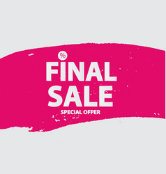 Abstract brush stroke designs final sale banner in vector