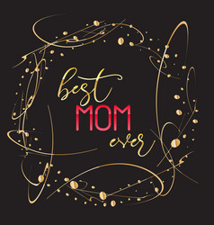 Best mom ever text design in realistic style for vector