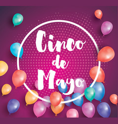cinco de mayo greeting card with flying balloons vector image