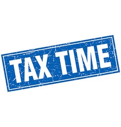Tax time blue square grunge stamp on white vector