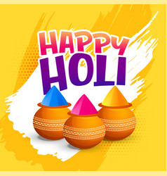 Happy holi festival greeting with bowl of gulal vector