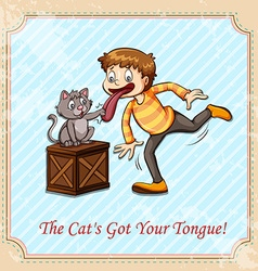 Idiom cat got your tongue vector image