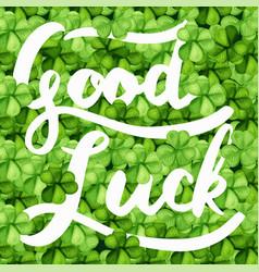 Lettering good luck on clover vector