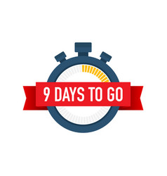 Nine days to go time icon on white background vector