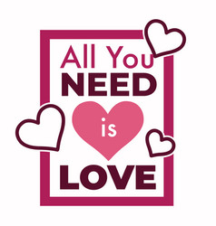 all you need is love song phrase with pink hearts vector image