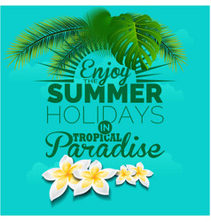 Enjoy the summer in tropical paradise blue backgro vector