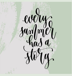 every summer has a story - hand lettering poster vector image