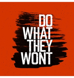 Do what they wont red vector