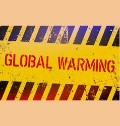 global warming lettering on danger sign vector image