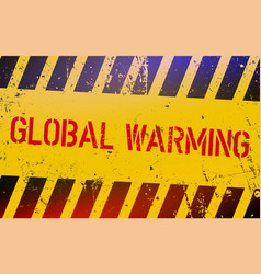 Global warming lettering on danger sign with vector