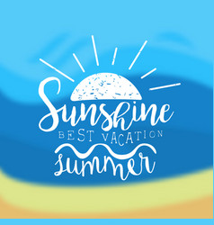 sunshine summer best vacation template design vector image