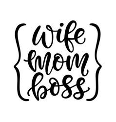 Wife mom boss t shirt design vector