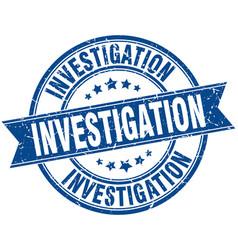 Investigation round grunge ribbon stamp vector