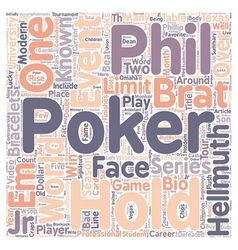 Phil Hellmuth Jr Bio text background wordcloud vector image