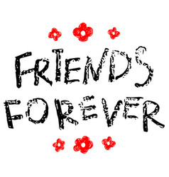 Friends forever - hand drawn inscription vector