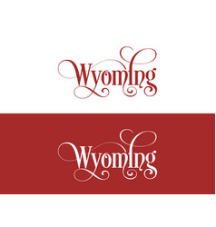 typography of the usa wyoming states handwritten vector image