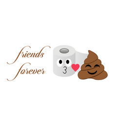 Forever friends pile poop and toilet tissue vector
