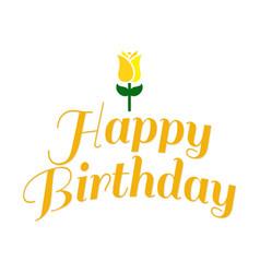 happy birthday yellow roses vector image