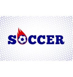 soccer football sport game fire ball design vector image