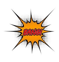 Cartoon bang vector image
