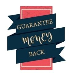 Guarantee money back black label vintage style vector image