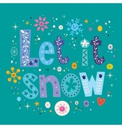Let it snow vector image