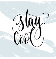 Stay cool - hand lettering typography poster about vector