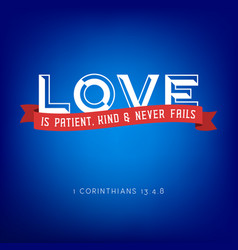 love is patient kind and never fails from bible vector image