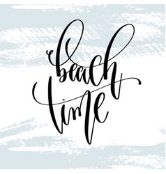 beach time - hand lettering typography poster vector image