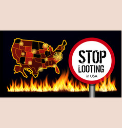 stop looting sign on america map background vector image
