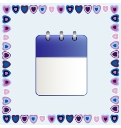 Blank sheet of calendar in a frame of hearts vector