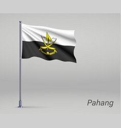 Waving flag pahang - state malaysia vector