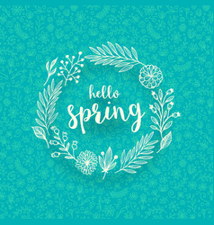 hand draw floral wreath with springtime greeting vector image
