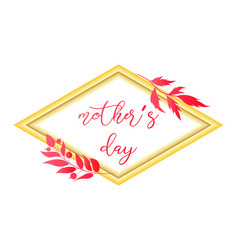 Mother s day text design in realistic frame style vector