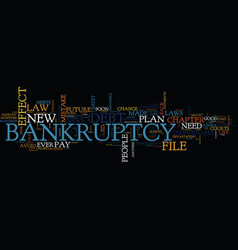 the new bankruptcy law will soon be in effect vector image