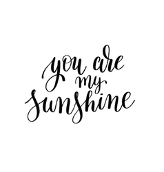 you are my sunshine black and white hand written vector image