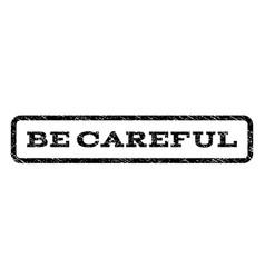 be careful watermark stamp vector image