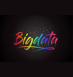 Bigdata word text with handwritten rainbow vector