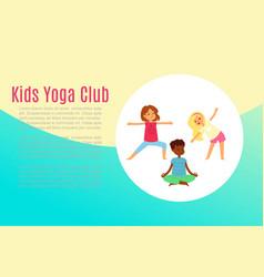 Kids yoga club banner inscription girl does vector