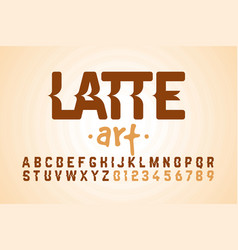 latte art font design milk coffee foam art vector image