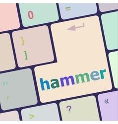 Hammer word on computer pc keyboard key vector
