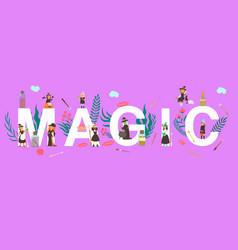 Magic inscription big letters on banner huge vector