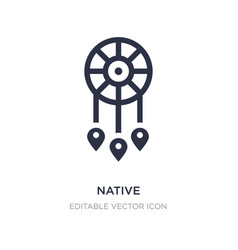Native icon on white background simple element vector