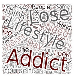 Are you addicted to your lifestyle text background vector