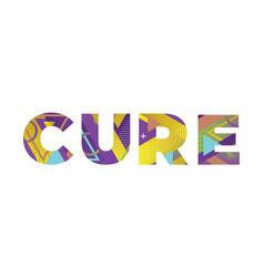 Cure concept retro colorful word art vector