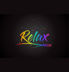 relax word text with handwritten rainbow vibrant vector image