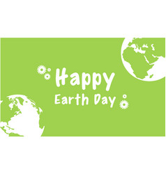 Happy earth day design with green background vector
