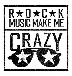 rock music make me crazy tee print design vector image vector image
